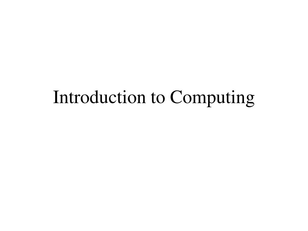introduction to computing l.