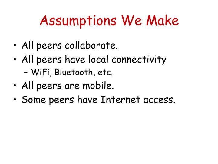 Assumptions We Make