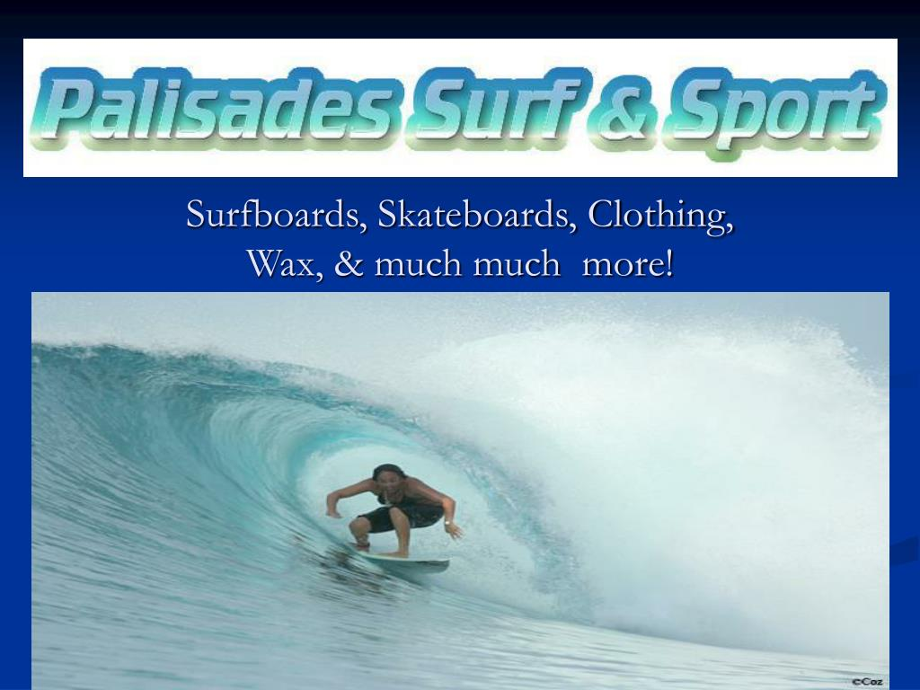 surfboards skateboards clothing wax much much more l.