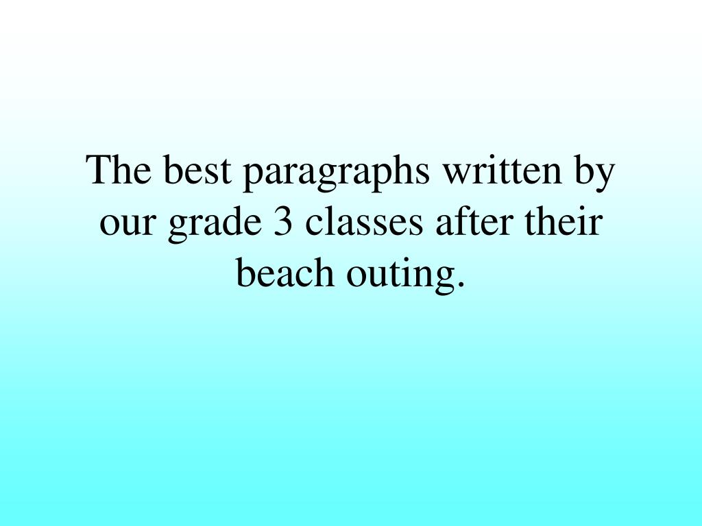the best paragraphs written by our grade 3 classes after their beach outing l.