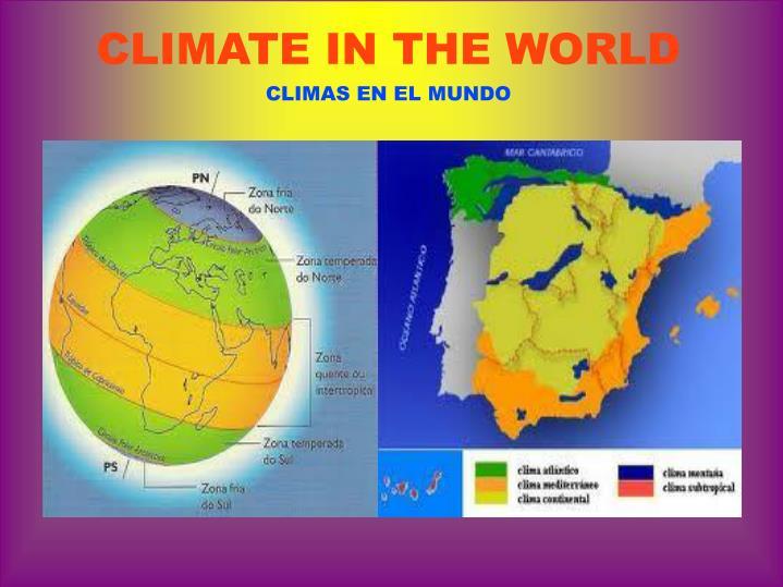 Climate in the world climas en el mundo