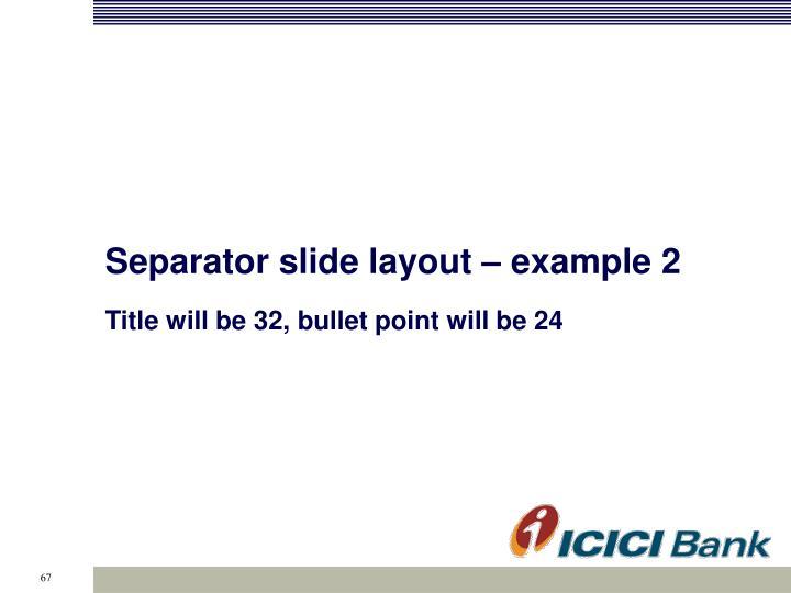 Separator slide layout – example 2