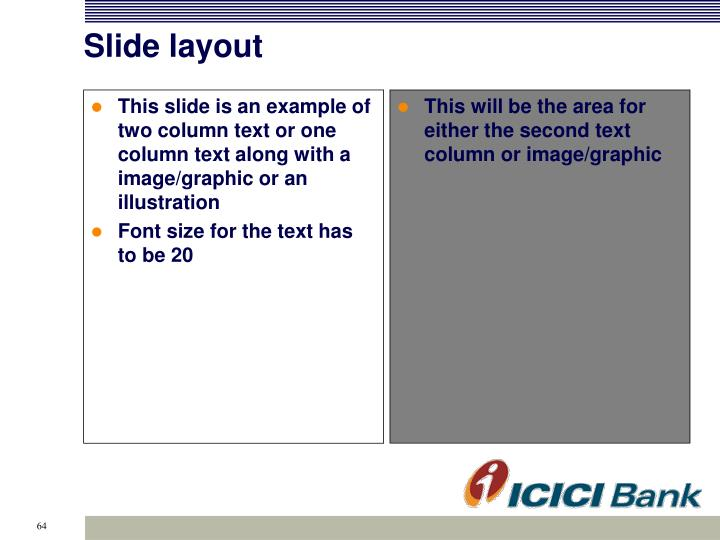 This slide is an example of two column text or one column text along with a image/graphic or an illustration