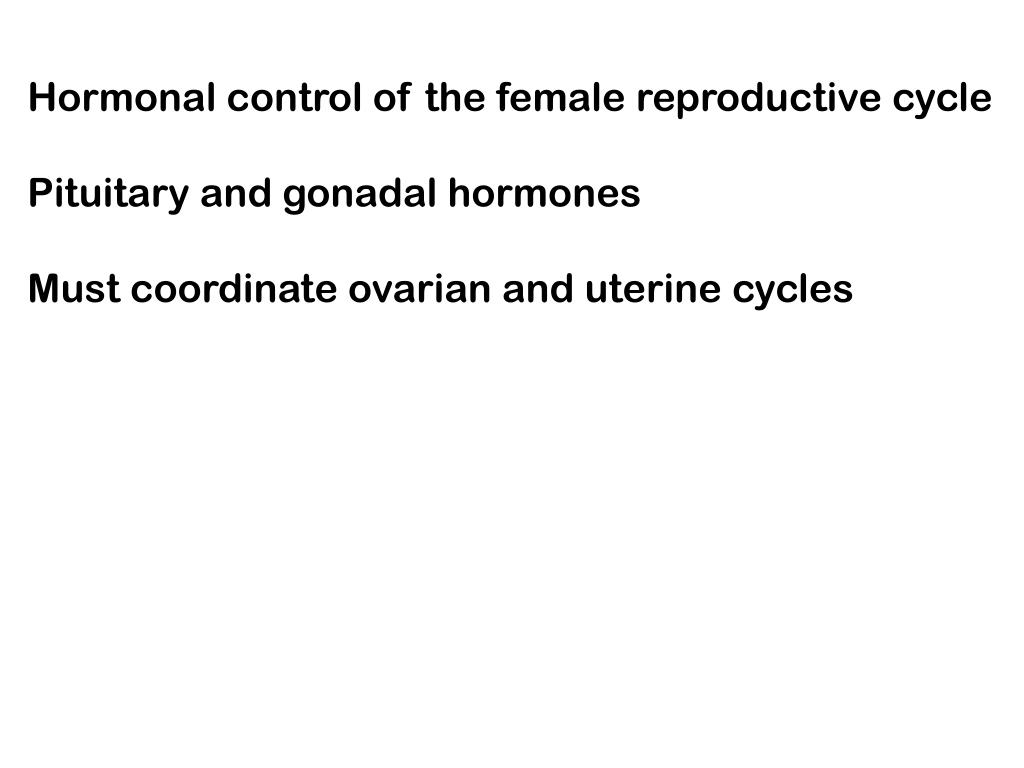 Hormonal control of the female reproductive cycle