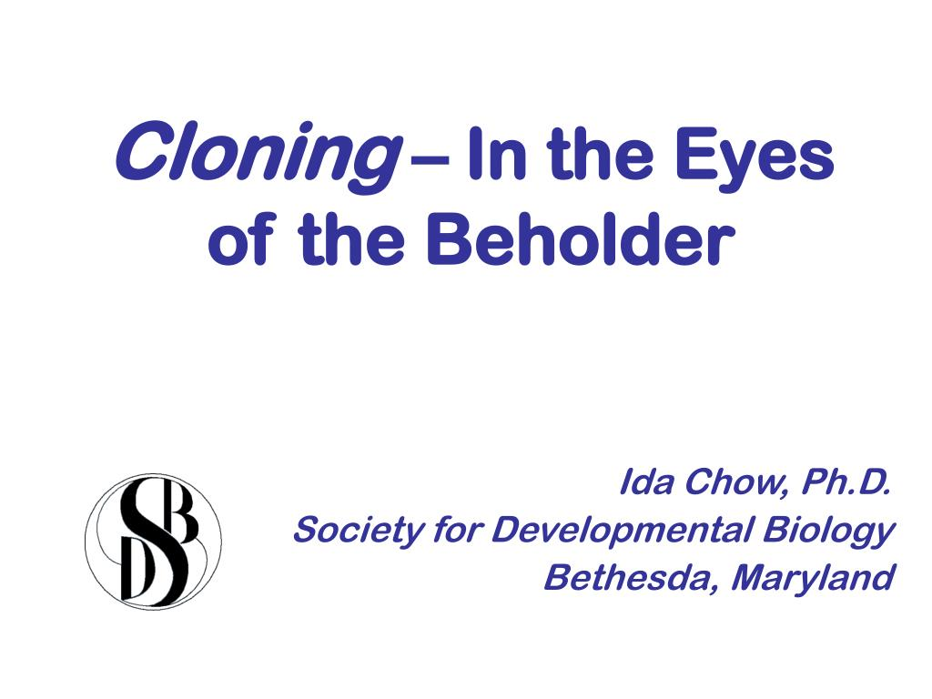 cloning in the eyes of the beholder l.
