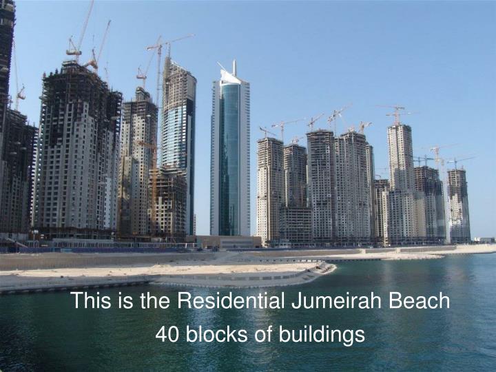 This is the Residential Jumeirah Beach