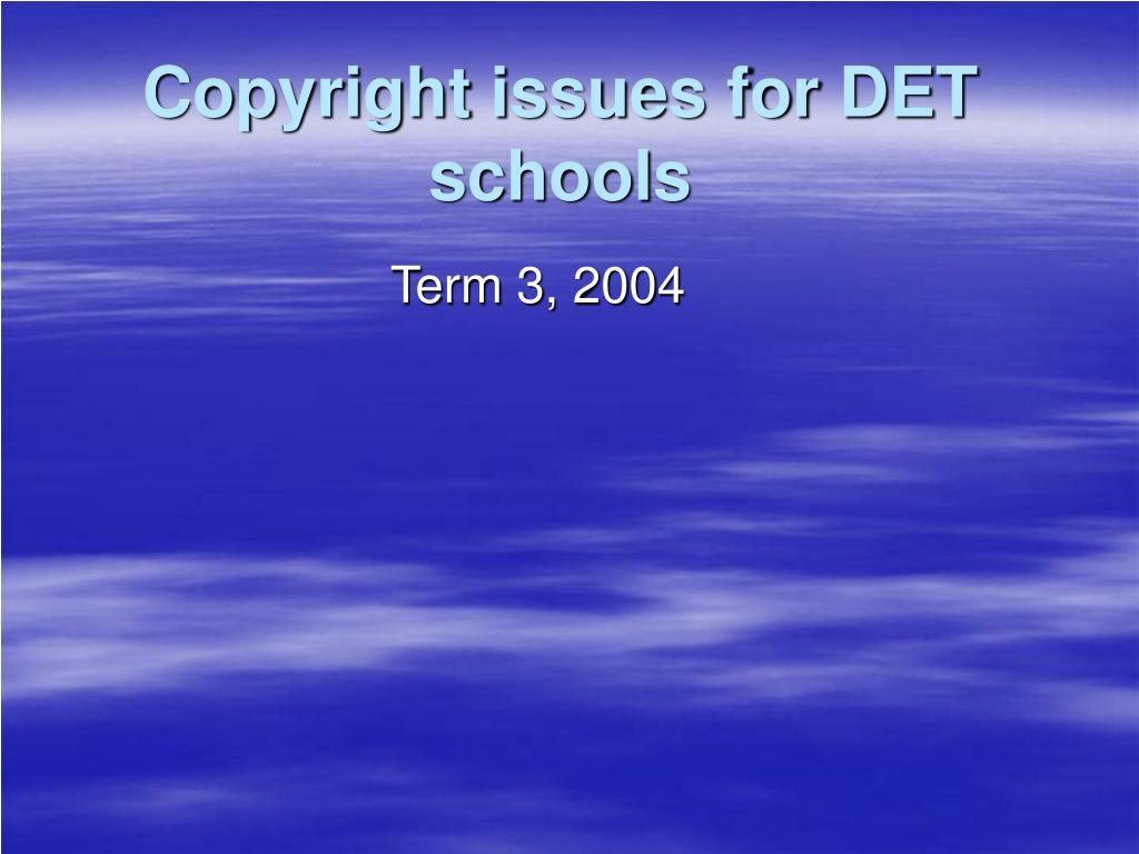 copyright issues for det schools l.