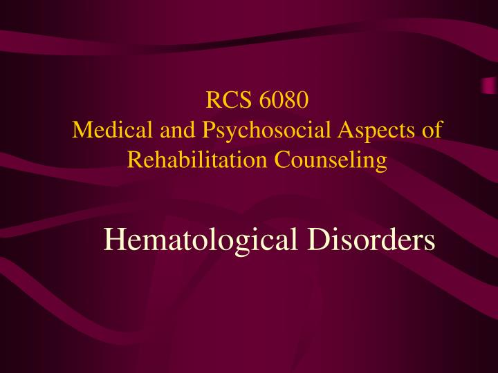 rcs 6080 medical and psychosocial aspects of rehabilitation counseling n.