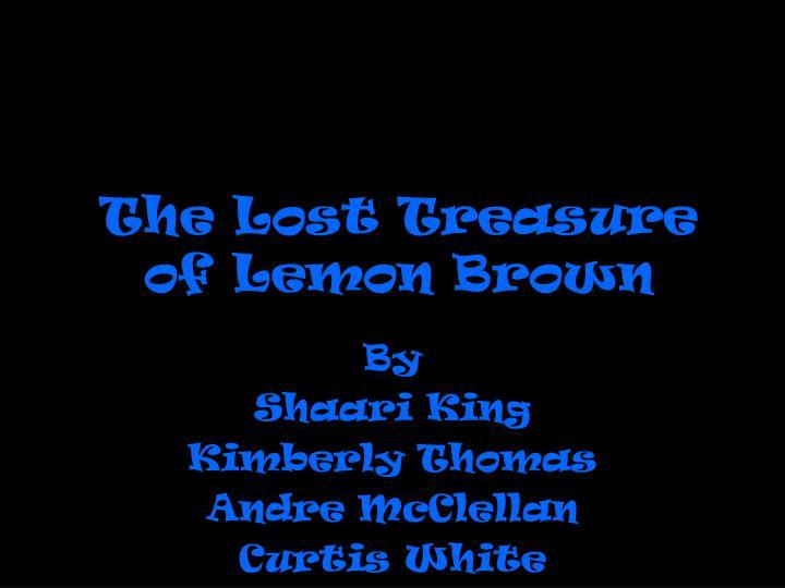 the lost treasure of lemon brown n.