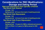 considerations for rbc modifications storage and dating period