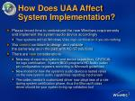 how does uaa affect system implementation
