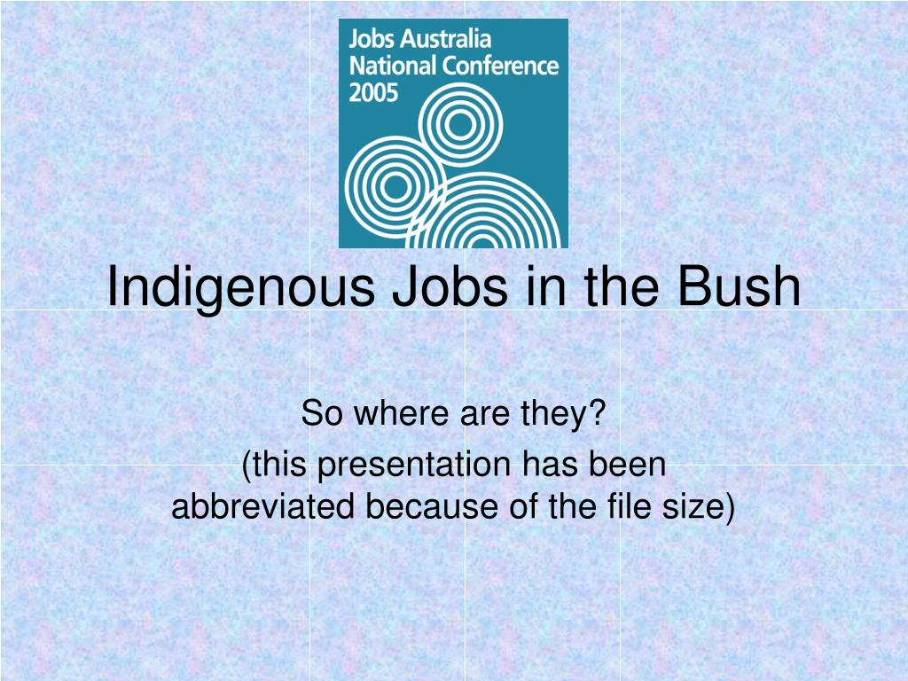 indigenous jobs in the bush l.