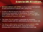 a cure for aml m3 subtype