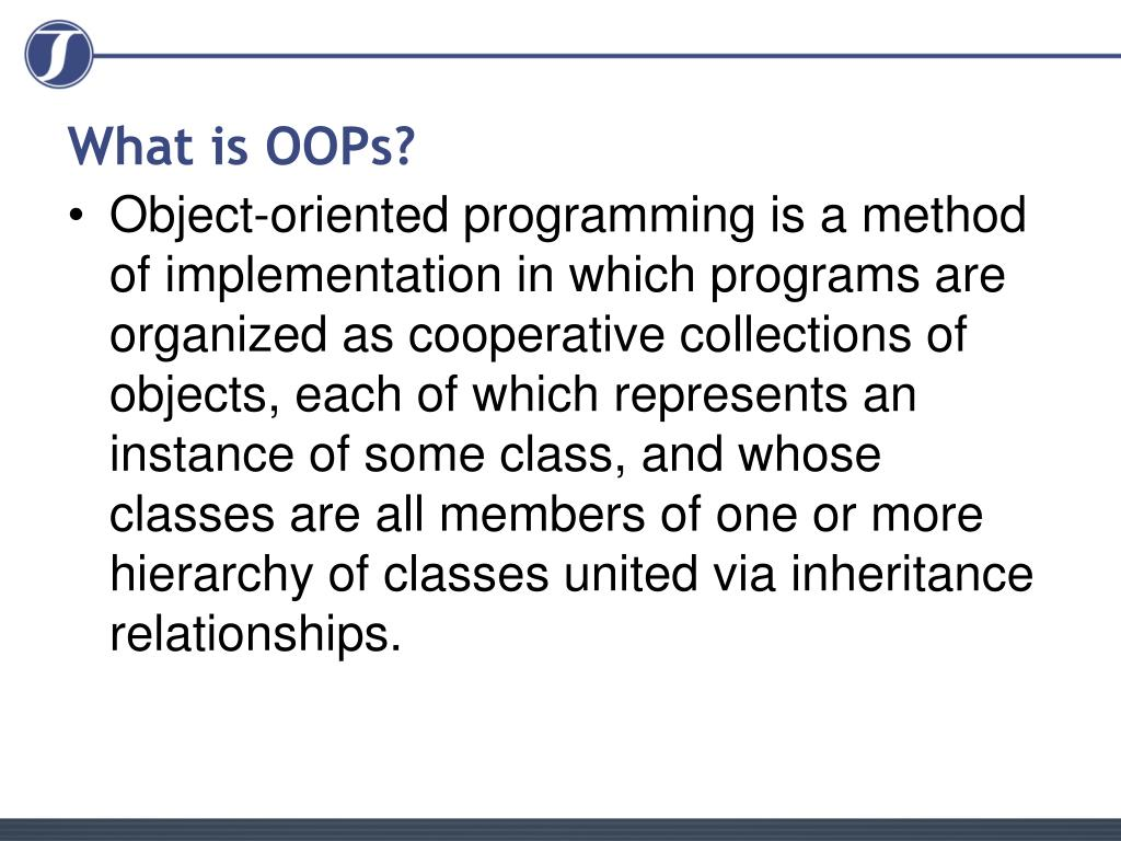 What is OOPs?