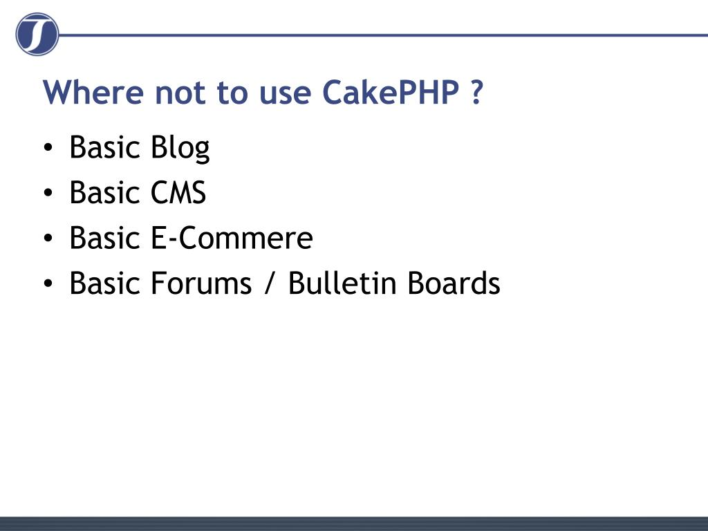 Where not to use CakePHP ?