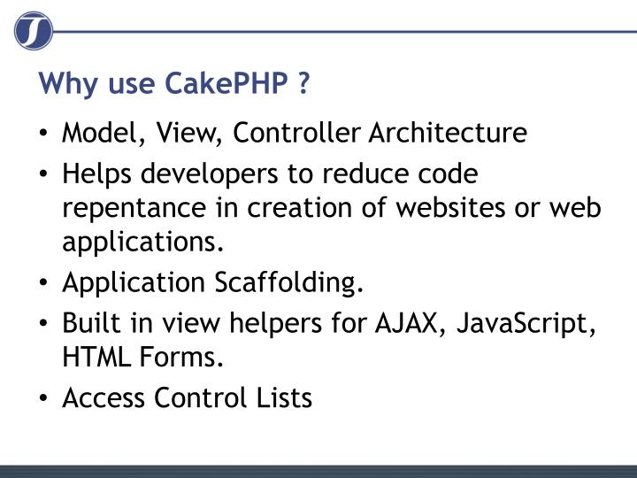 Why use cakephp