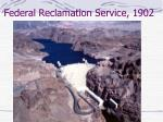 federal reclamation service 1902