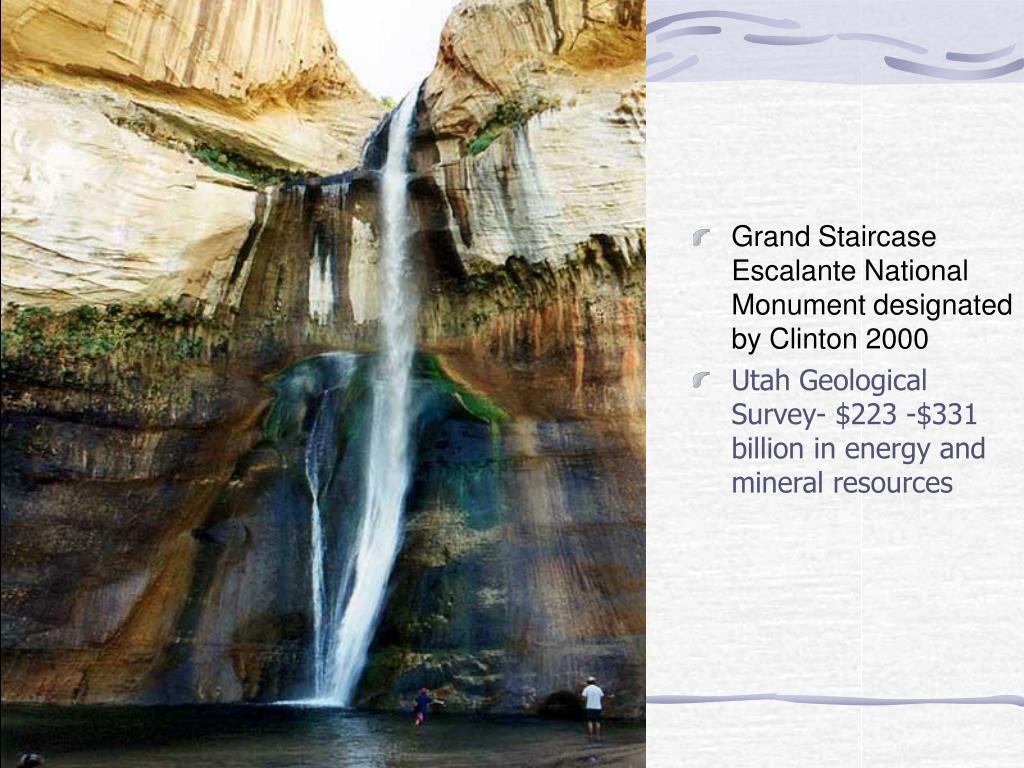 Grand Staircase Escalante National Monument designated by Clinton 2000