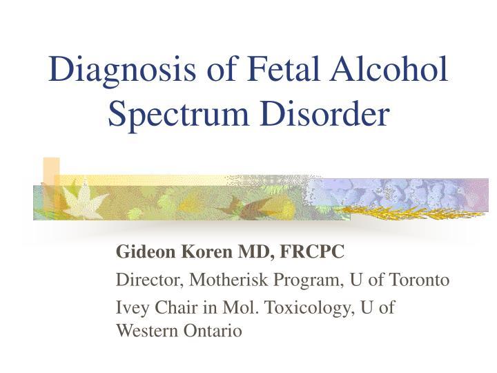 diagnosis of fetal alcohol spectrum disorder n.