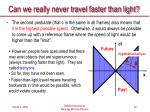 can we really never travel faster than light