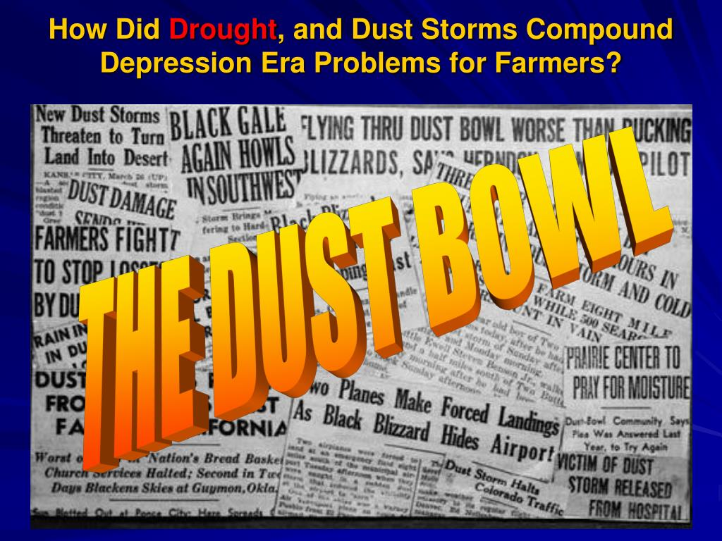how did drought and dust storms compound depression era problems for farmers l.