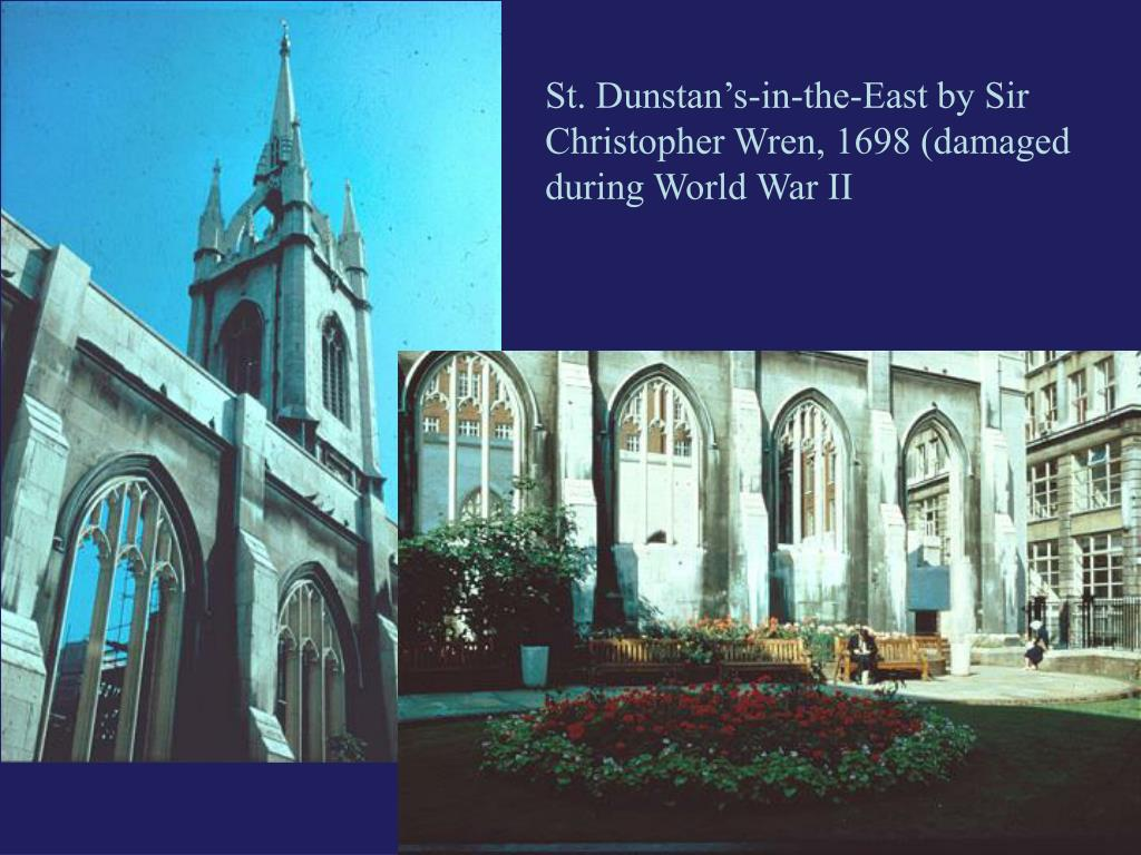 St. Dunstan's-in-the-East by Sir Christopher Wren, 1698 (damaged during World War II