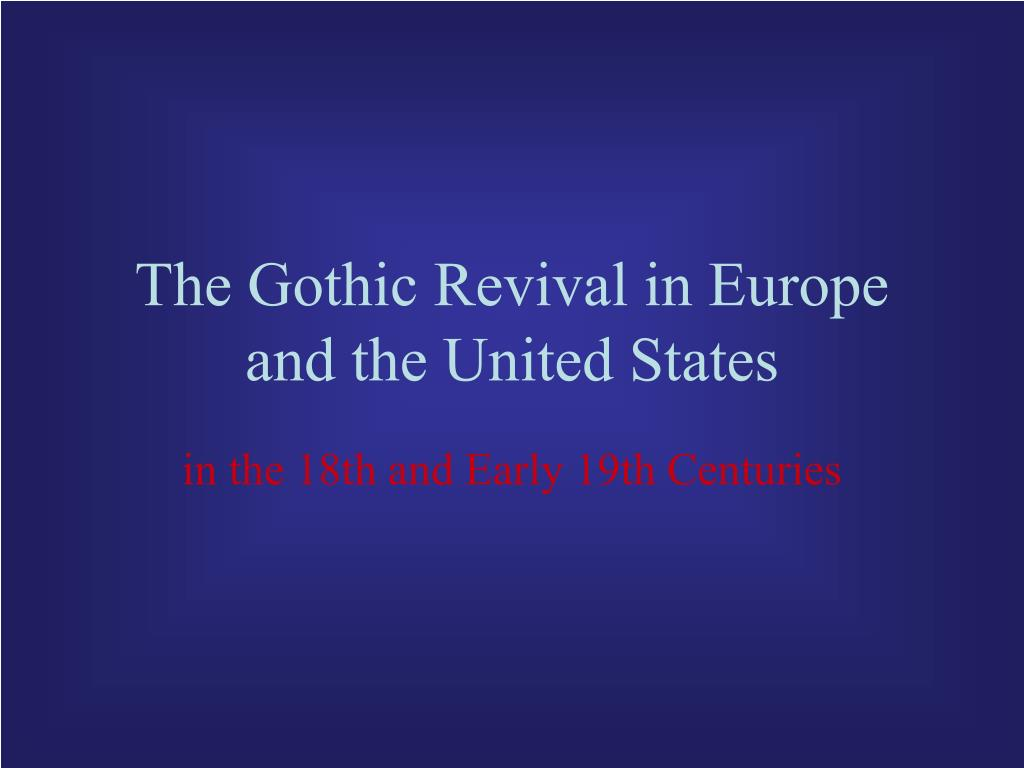 The Gothic Revival in Europe and the United States