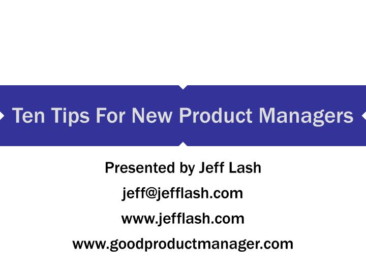 ten tips for new product managers n.
