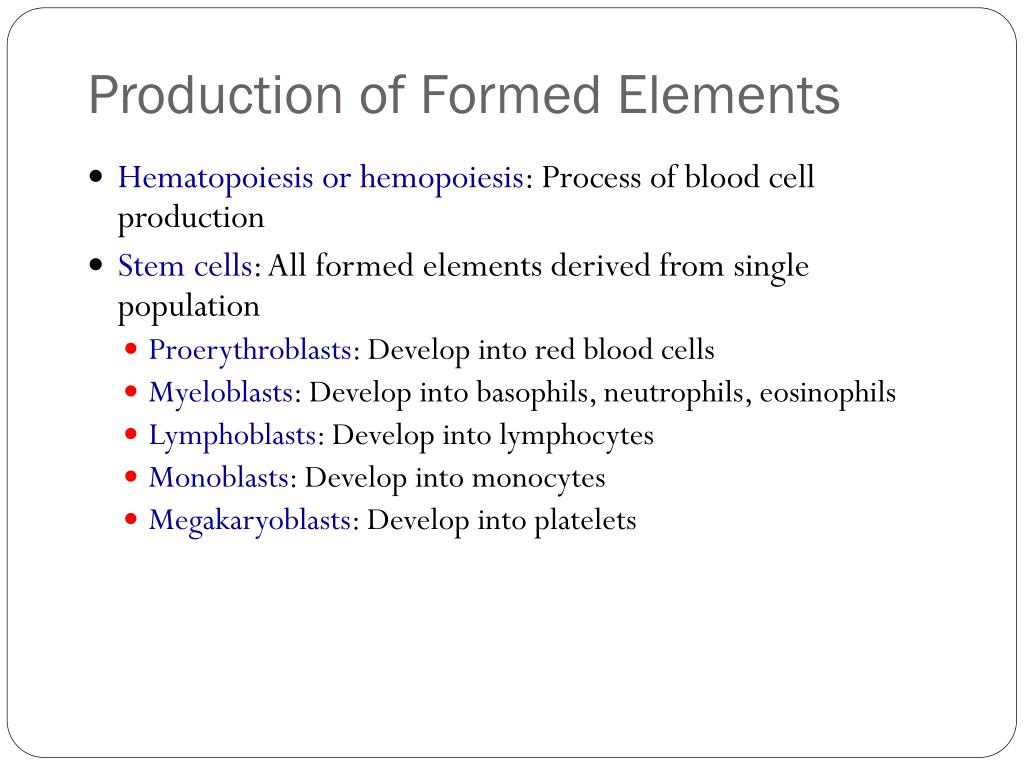 Production of Formed Elements