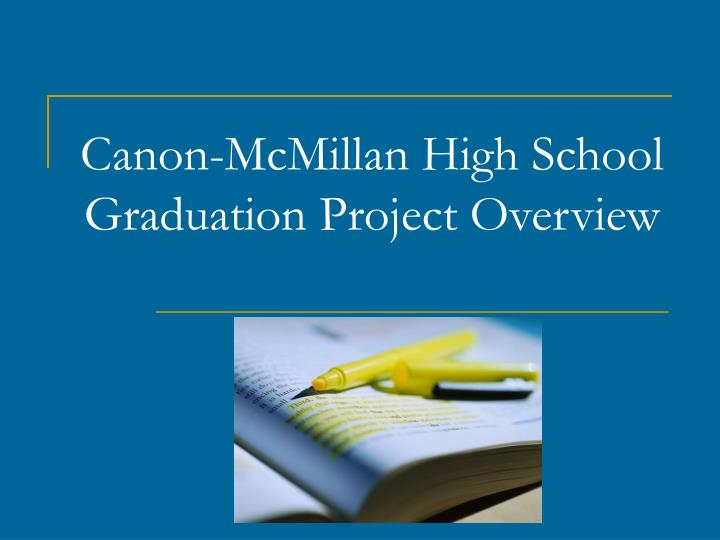 canon mcmillan high school graduation project overview n.