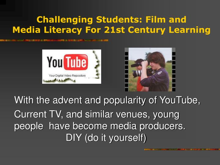 Challenging students film and media literacy for 21st century learning2