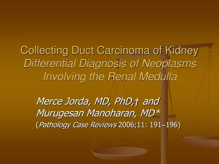 collecting duct carcinoma of kidney differential diagnosis of neoplasms involving the renal medulla n.