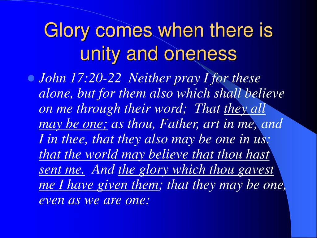 Glory comes when there is unity and oneness