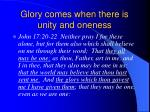 glory comes when there is unity and oneness27