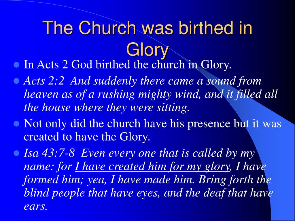 The Church was birthed in Glory