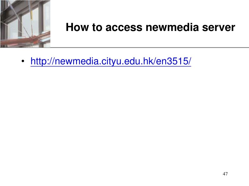 How to access newmedia server