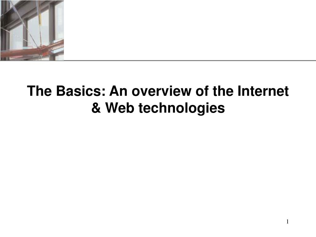 the basics an overview of the internet web technologies l.