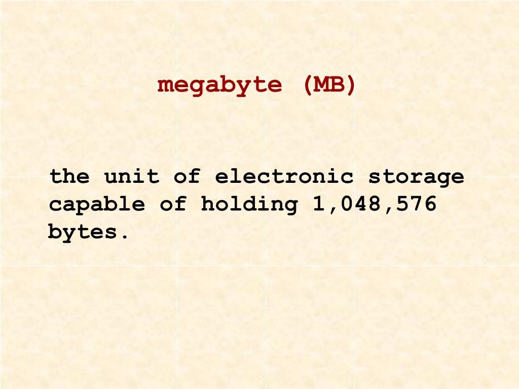 megabyte (MB)