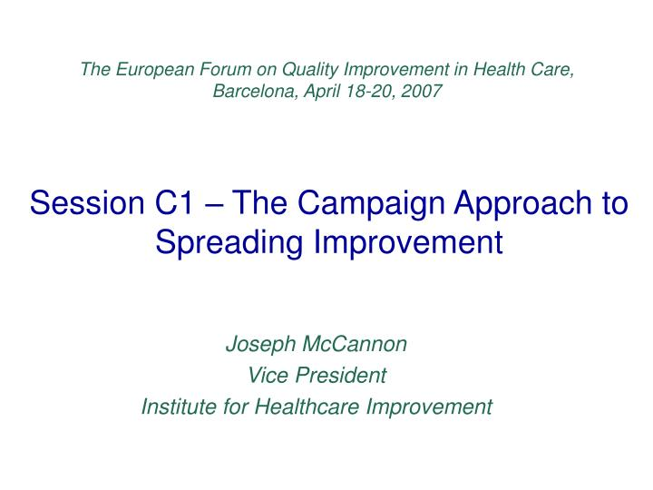 session c1 the campaign approach to spreading improvement n.