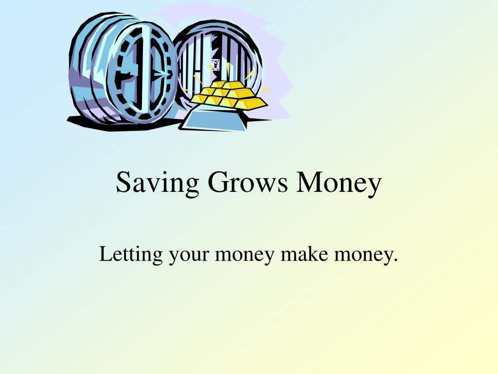 saving grows money l.