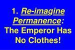 1 re ima g ine permanence the emperor has no clothes