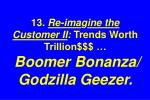 13 re ima g ine the customer ii trends worth trillion boomer bonanza godzilla geezer