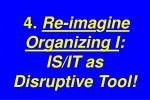 4 re ima g ine organizing i is it as disruptive tool