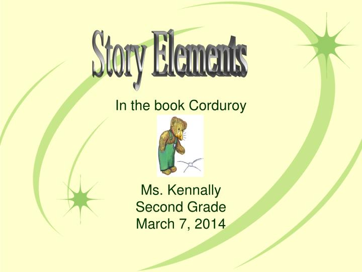 In the book corduroy ms kennally second grade march 7 2014