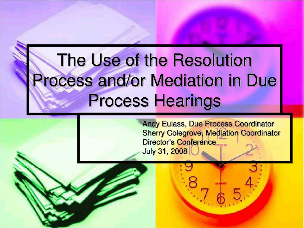 the use of the resolution process and or mediation in due process hearings l.