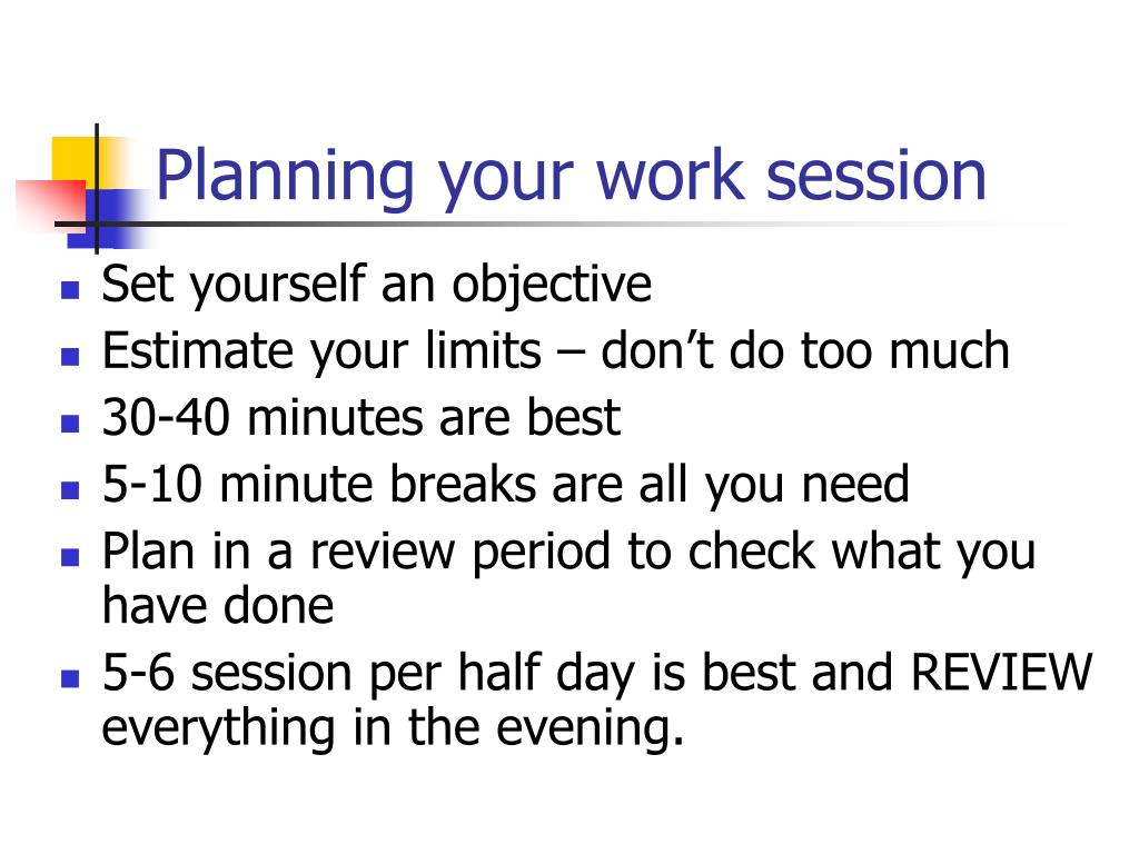 Planning your work session