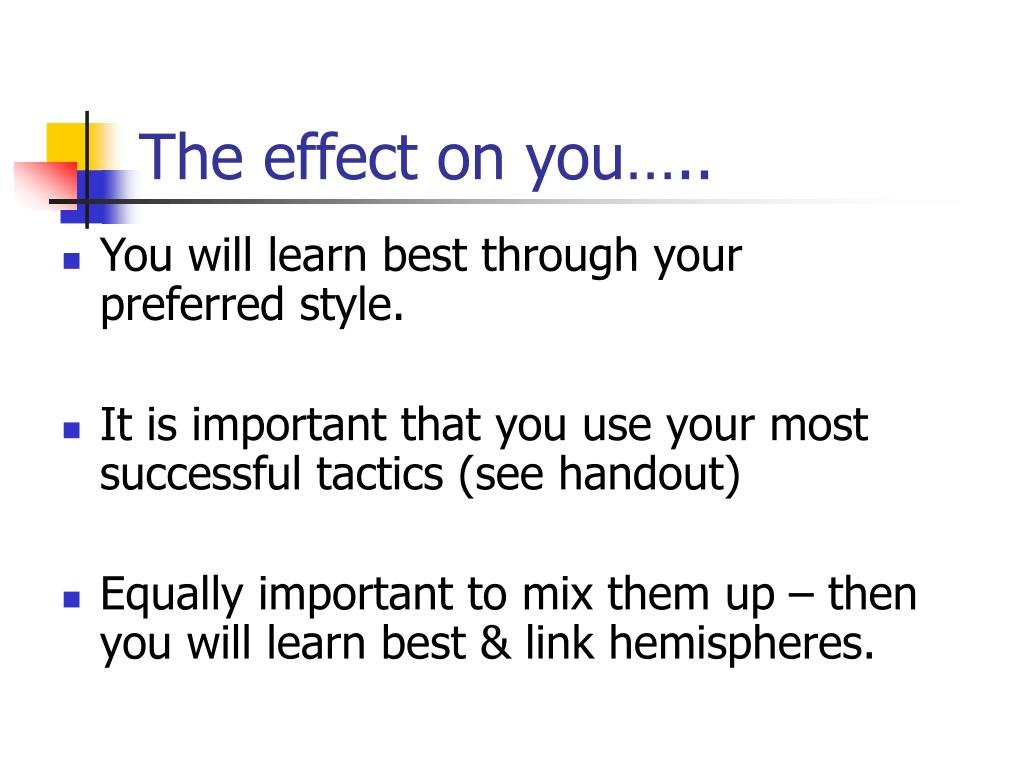 The effect on you…..