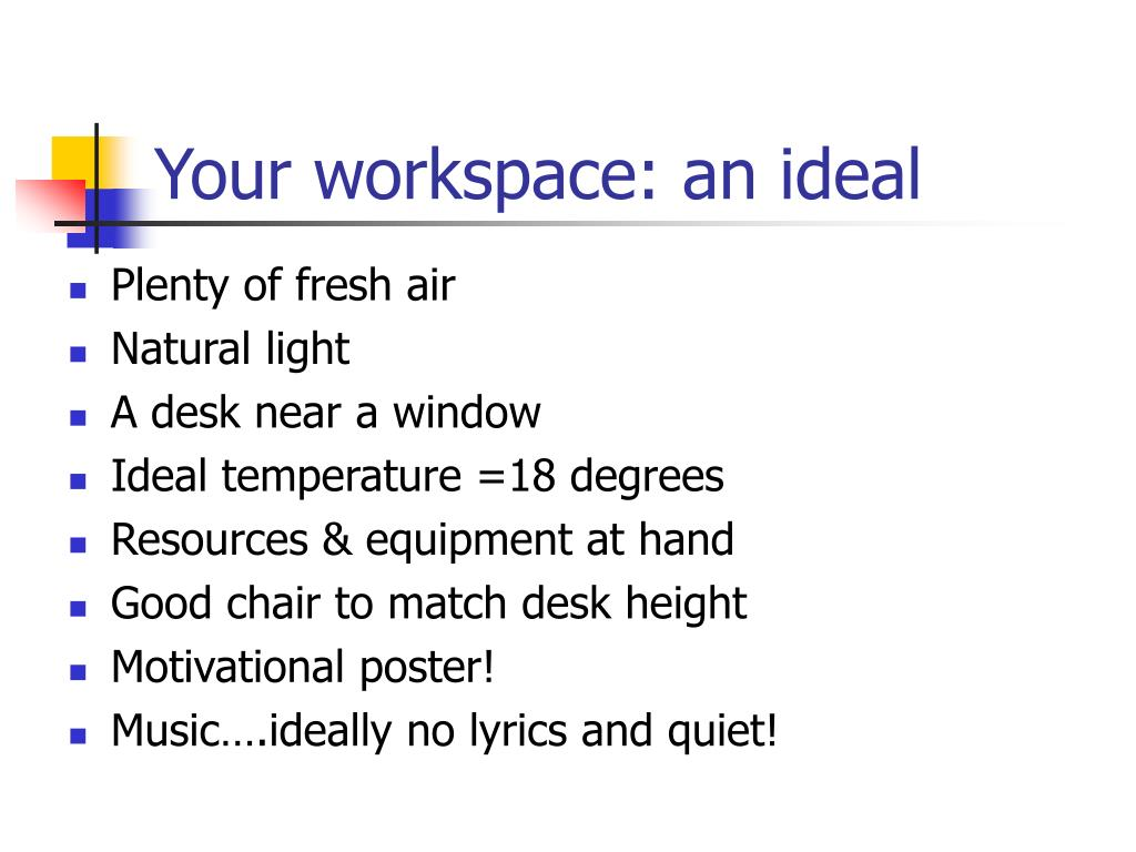 Your workspace: an ideal