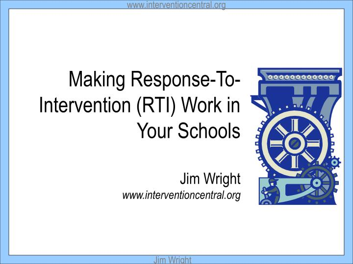 making response to intervention rti work in your schools jim wright www interventioncentral org n.