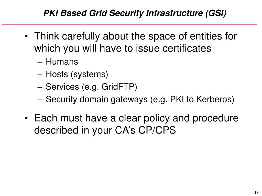 PKI Based Grid Security Infrastructure (GSI)